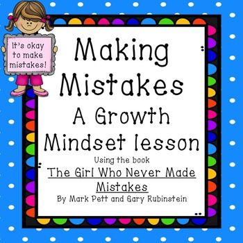 This is a read-aloud and follow up growth mindset lesson using the book; The Girl Who Never Made Mistakes by Mark Pett and Gary Rubenstein. The goal of this growth mindset lesson is to teach students that when we are learning something new, we are bound to make mistakes.