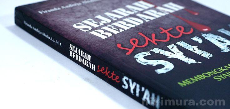 Buku Sejarah Berdarah Syiah - Buku yang memaparkan sejarah berdarah syiah dan dasar-dasar akidah kaum syiah agar kita sebagai seorang muslim berhati-hati terhadap mereka dan tidak tertipu oleh fitnah dan dusta kaum syiah.  Rp. 60.000,-  Hubungi: +6281567989028  Invite: BB: 7FE18977 email: store@nikimura.com  #bukuislam #tokomuslim #tokobukuislam #readystock #tokobukuonline #bestseller #Yogyakarta #syiah