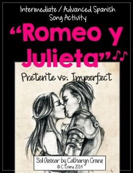 "Spanish Preterite vs Imperfect: Song Activities for intermediate / advanced students. ""Romeo y Julieta"" By Sol Azúcar"