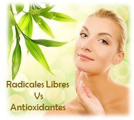 Mi Piel Saludable : Antioxidantes Vs Radicales Libres