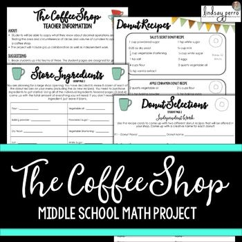 About this resource : This in-class project provides students with a fun way to put their fraction, decimal and geometry skills to work in a fun, real world scenario.Students will be able to apply what they know about fraction and decimal operations, as well as finding the volume of cylinders to operating a coffee/donut shop.