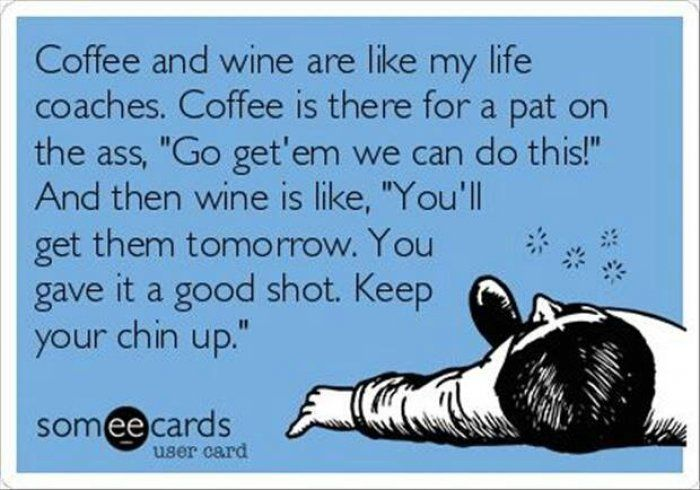 Coffee and wine are like my life coaches - ecard - Funny Pictures & Funny jokes | Jokideo