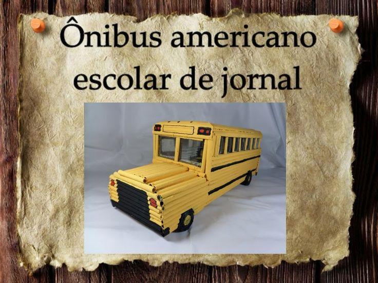 8 - Artesanato e Reciclagem DIY-Como fazer um ônibus escolar americano de jornal-School Bus-PARTE 2