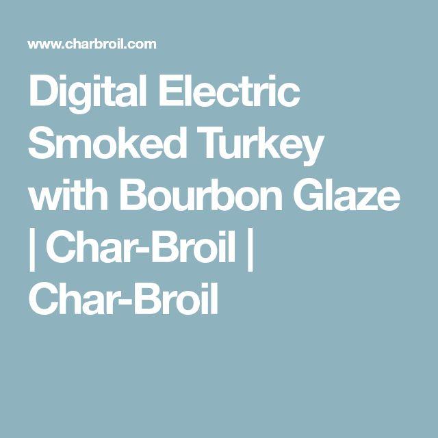 Digital Electric Smoked Turkey with Bourbon Glaze | Char-Broil | Char-Broil