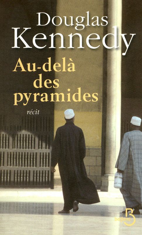 Au-delà des pyramides - Douglas KENNEDY