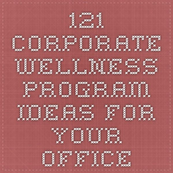 121 Corporate Wellness Program Ideas for your Office