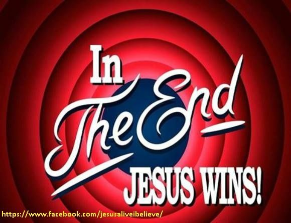 In the end Jesus Wins....