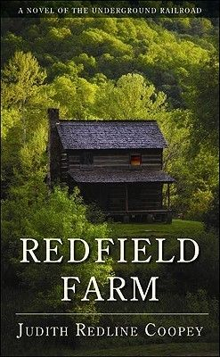 Redfield Farm: A Novel of the Underground Railroad by Judith Redline Coopey