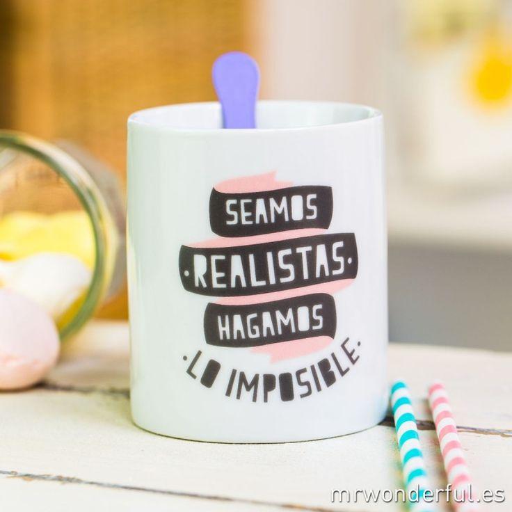 """Taza """"Seamos realistas, hagamos lo imposible"""""""