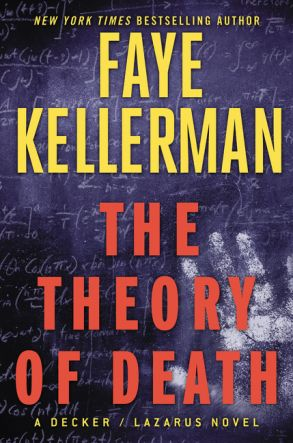 The Theory of Death by Faye Kellerman / Kellerman's Decker and Lazarus seem a bit watered down in this novel, and it helps if you're really into higher (HIGHER) math.