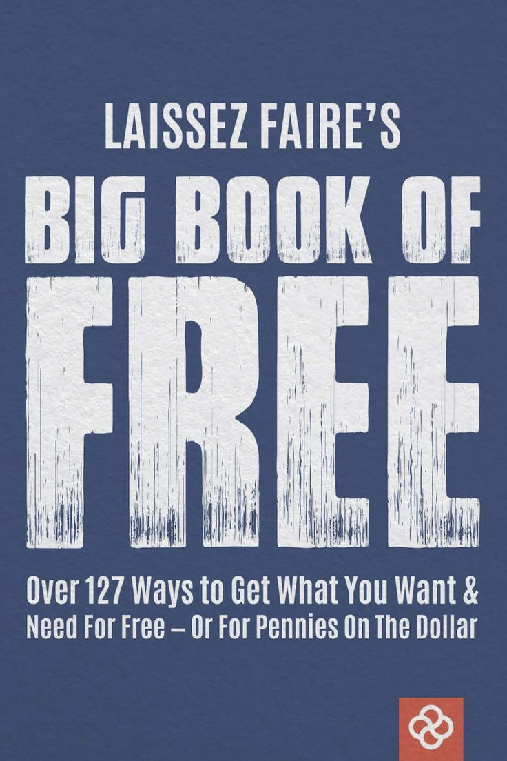 """BIG Book of FREE: Over 127 ways to get what you want and ..."
