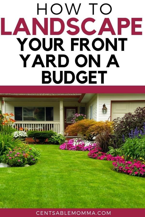 How To Landscape Your Front Yard On A Budget Front Yard Curb Appeal Landscape Front Yards Curb Appeal