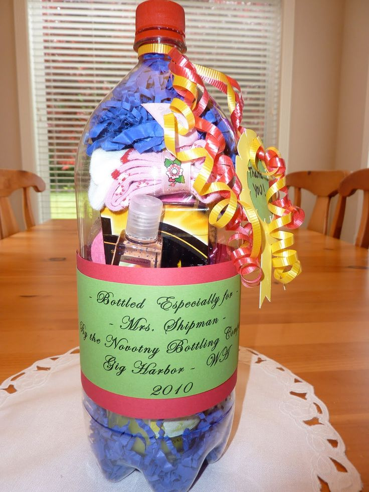 "Teacher Appreciation Gifts for the kiddos to bring to their teachers.  ""Bottled especially for Mrs. T""...  Stuff an empty 2-liter bottle (pinata style on the side) with gum, hand lotion, gift cards, etc, and wrap the label around the bottle to cover the pinata hole.  Cute!"