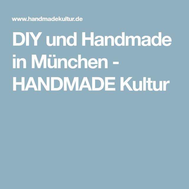DIY und Handmade in München - HANDMADE Kultur