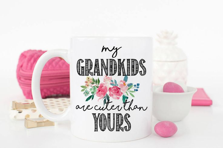 WeefersGifts My Grandkids are cuter than yours, Grandma Mug, Grandma Gift, Gift for Grandma, Best Grandma Ever, Funny Grandma Mug, Mothers Day Mug by WeefersGifts on Etsy