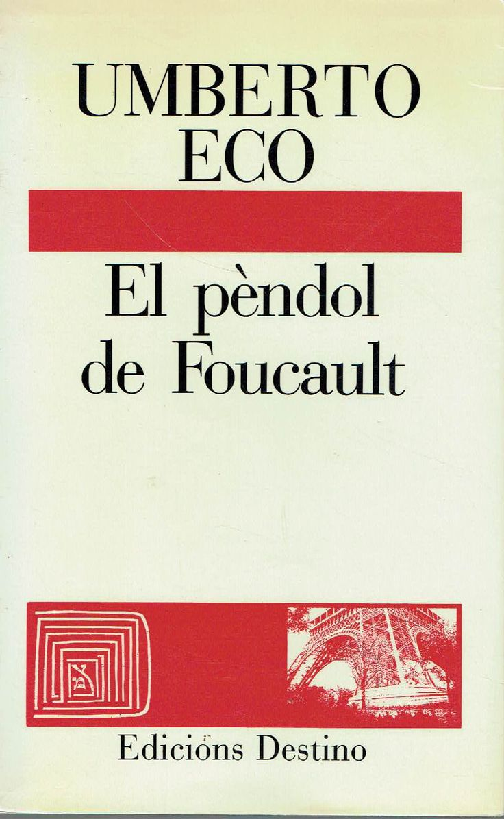 El Pèndol de Foucault. Umberto Eco