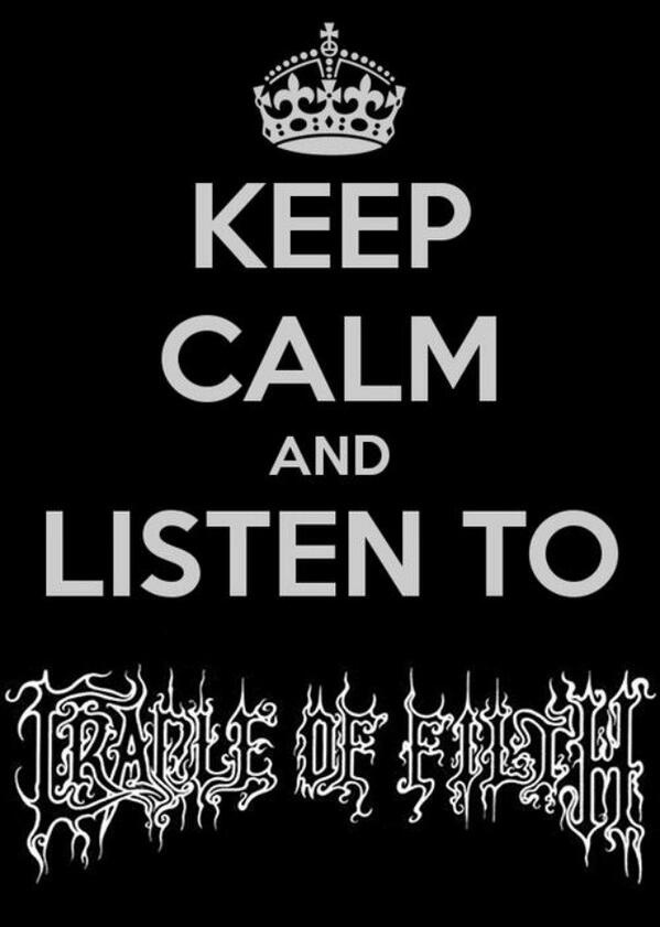 Keep Calm and listen to Cradle of Filth
