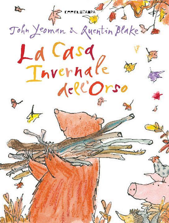 """""""La casa invernale dell'orso"""" John Yeoman, Quentin Blake (Camelozampa)"""