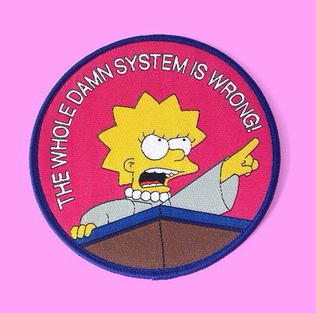 Lisa Simpson 'The Whole Damn System is Wrong!' iron-on patch /// woven embroidered badge political The Simpsons funny gift stocking filler by NaomiHopeDesigns on Etsy https://www.etsy.com/listing/486092733/lisa-simpson-the-whole-damn-system-is
