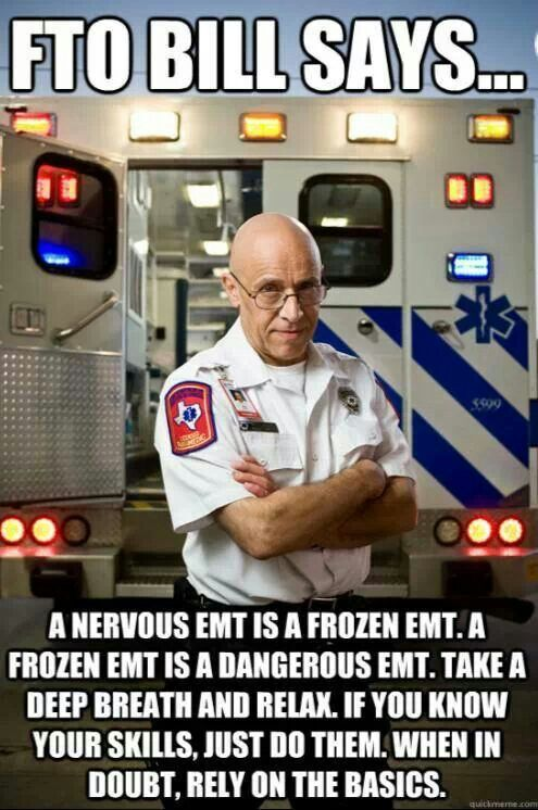 i love this before each call take a breath and remember you are well trained and well prepared this is their emergency not yours