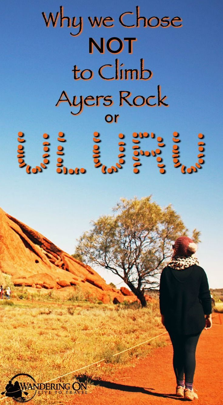 Did you know that you can climb Uluru or Ayers Rock in Australia, but should you?  Here are the reasons why we chose not to climb one of Australia's most iconic beautiful places, Ayers Rock / Uluru.