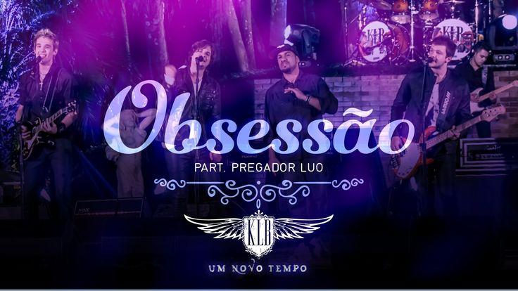 KLB - Obesessão (CLIPE OFICIAL) - Part. Pregador Luo