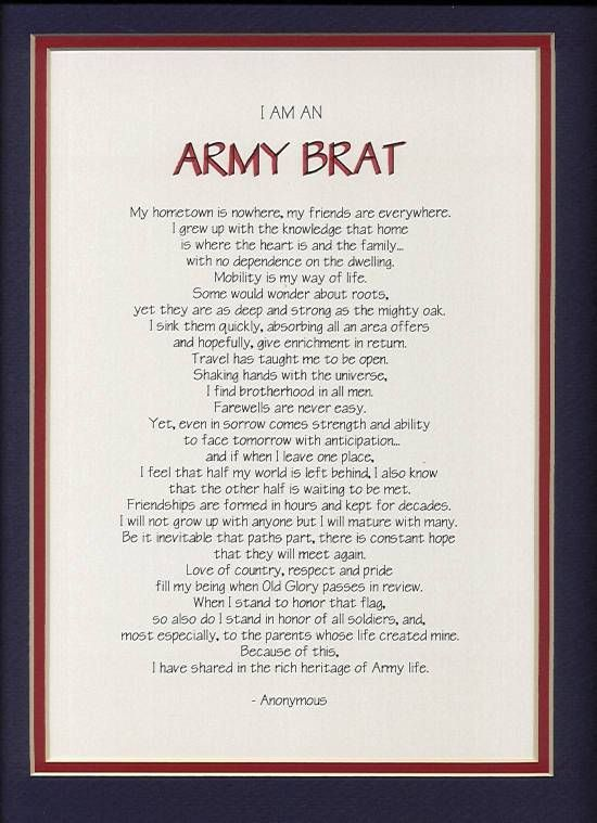 """MILITARY SIGNS (Eileen Hull Creative Design Studio) ~ I am an Army Brat Poem """"I am an Army Brat. My hometown is nowhere, my friends are everywhere..."""" www.operationwearehere.com/deploymentproducts.html"""