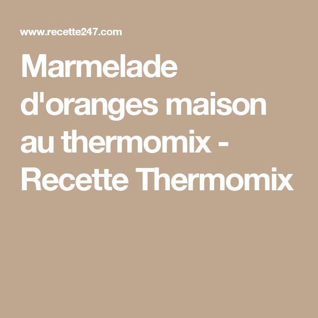 Marmelade d'oranges maison au thermomix - Recette Thermomix