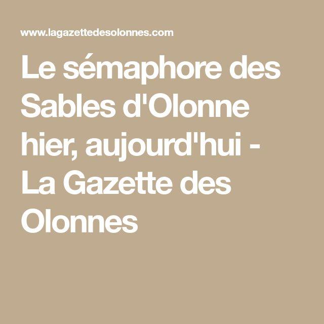 Le sémaphore des Sables d'Olonne hier, aujourd'hui - La Gazette des Olonnes