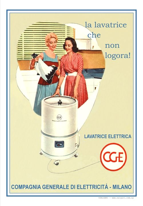 LAVATRICE ELETTRICA CGE-Milano 1956.                                                                                                                              Lavarropas eléctrica CGE. La lavarropas que no desgasta.                                           .                                                                                                                                                     Autor: anónimo.