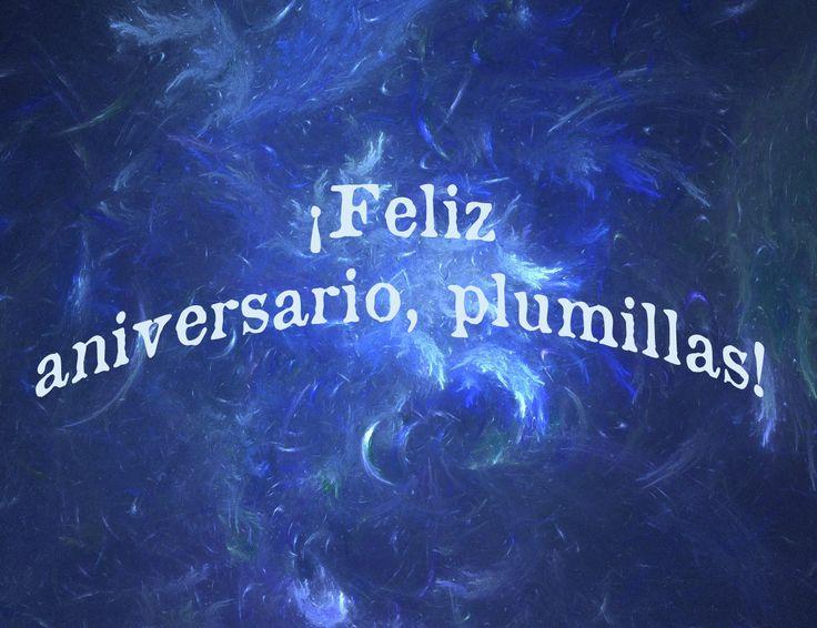 El Club de las Escritoras de la Pluma Azul: ¡Feliz Segundo Aniversario, Plumillas!