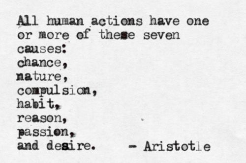 aristotle quote  Once you figure out what is driving you you can decide to change it or accept it ...