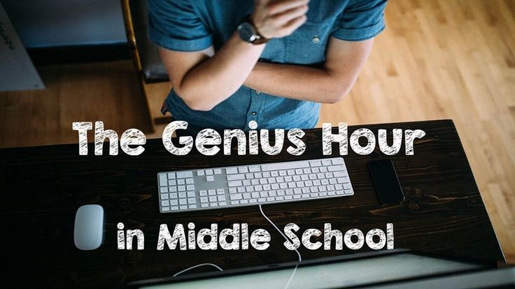 The Genius Hour in Middle School