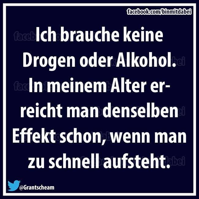 Ich brauche keine Drogen oder Alkohol ...