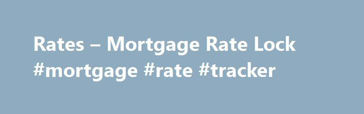 Rates – Mortgage Rate Lock #mortgage #rate #tracker http://mortgage.remmont.com/rates-mortgage-rate-lock-mortgage-rate-tracker/  #usda mortgage rates # Rates Current USDA Loan Mortgage Rates Here are a few lenders who offer the USDA loan program in your area and what their current interest rates are. Be sure to shop multiple lenders to get the best rate possible. USDA Loans Interest Rates When it comes to getting USDA loans, interest rates may not be the thing that most people worry about…