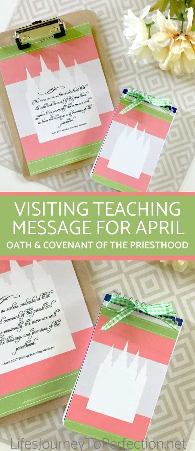 April 2017 Visiting Teaching Message Handouts and Ideas for The Oath and Covenant of the Priesthood and Temple Notebooks