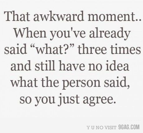 At least once a day!: Awkward Moments, Time, Quotes, My Life, So True, Funny Stuff