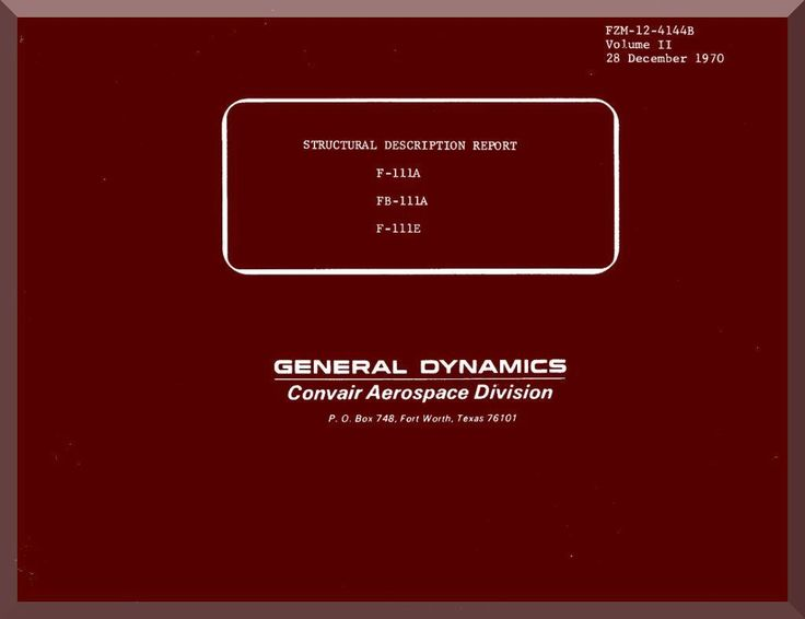 General Dynamic F-111 A E Aircraft Structural Description Reports Manual, Vol II FZM-12-4144B - Aircraft Reports - Manuals Aircraft Helicopter Engines Propellers Blueprints Publications