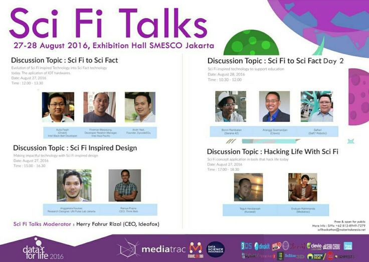 OPEN FOR PUBLIC - No Registration Required  Hi folks... :) I will become Moderator at Sci Fict Talk on this weekend. Please join us! SCI FI TALKS at Data For Life Sci Fi Hackathon August 27 Sci Fi Talks Day 1: 12.00 - 13.30: Sci Fi to Sci Fact - Firstman Marpaung Developer Relation Manager Intel Asia Pacific - Aulia Faqih Founder Dirakit Intel Blackbelt Developer - Andri Yadi Founder Dycode  15.00 - 16.30: Sci Fi Inspired Design - Anggakara Kautsar Research Designer UN Pulse Lab Jakarta…
