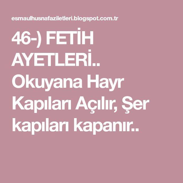46-) FETİH AYETLERİ.. Okuyana Hayr Kapıları Açılır, Şer kapıları kapanır..