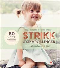 http://www.adlibris.com/no/product.aspx?isbn=8205462461 | Tittel: Strikk til smårollinger; i størrelse 0-6 år - Forfatter: Mette Harbo, Eli Østgård - ISBN: 8205462461 - Vår pris: 305,-