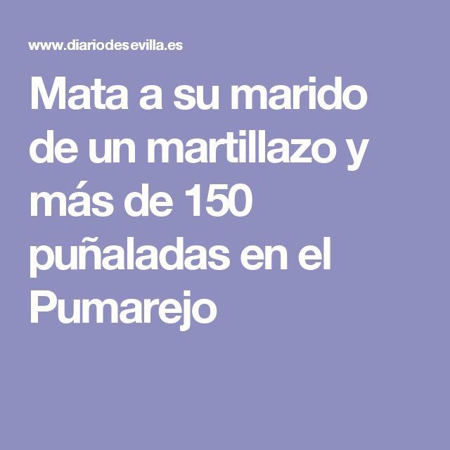 Mata a su marido de un martillazo y más de 150 puñaladas en el Pumarejo