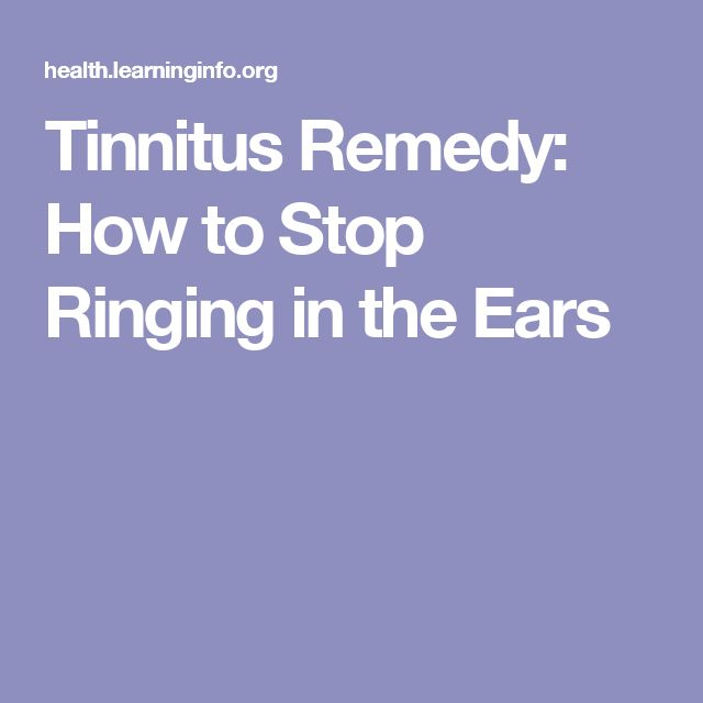 Tinnitus Remedy: How to Stop Ringing in the Ears