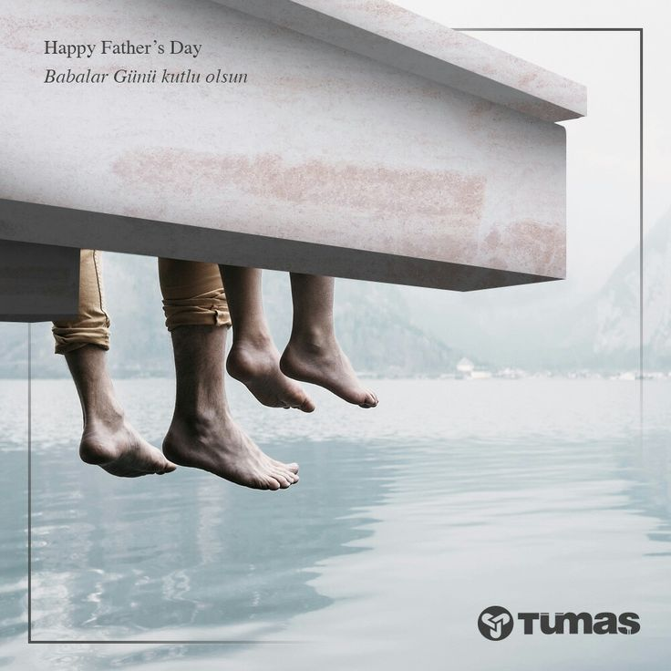 I take each plunge and learn the meaning of life thanks to you. Happy Father's Day! ~ Adımlarım seninle cesurlaştı, seninle öğrendim hayatın anlamını. Babalar Gününüz kutlu olsun!