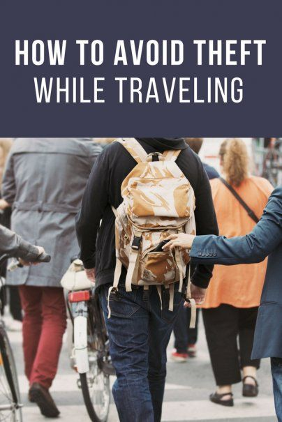 How to Avoid Theft While Traveling - Practical Travel Tips.