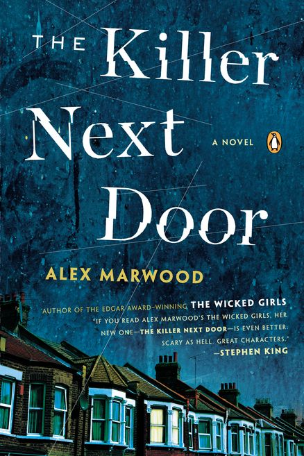 THE KILLER NEXT DOOR by Alex Markwood -- A taut new psychological thriller from the Edgar Award–winning author of THE WICKED GIRLS.