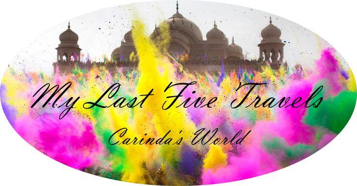 MY LAST 5 TRAVELS - tag | Carinda's World