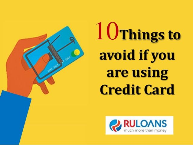 Credit Card - Ruloans Using credit card? Check out what mistakes you make in your  usage of credit card & how you can avoid such mistakes easily!