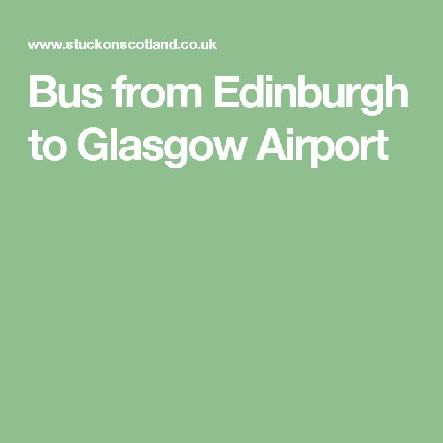 Bus from Edinburgh to Glasgow Airport