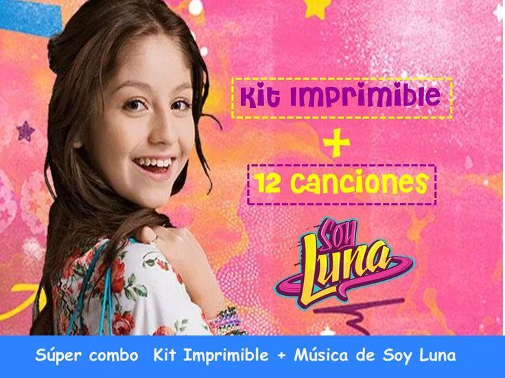 kit imprimible editable + música de soy luna (supercombo)
